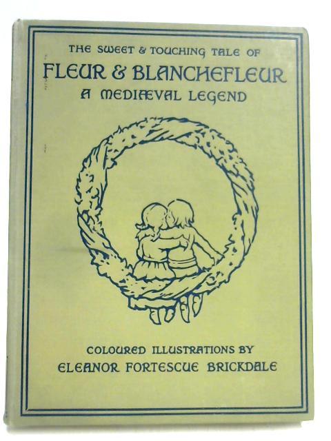 Fleur & Blanchefleur a Mediaeval Legend by Leighton