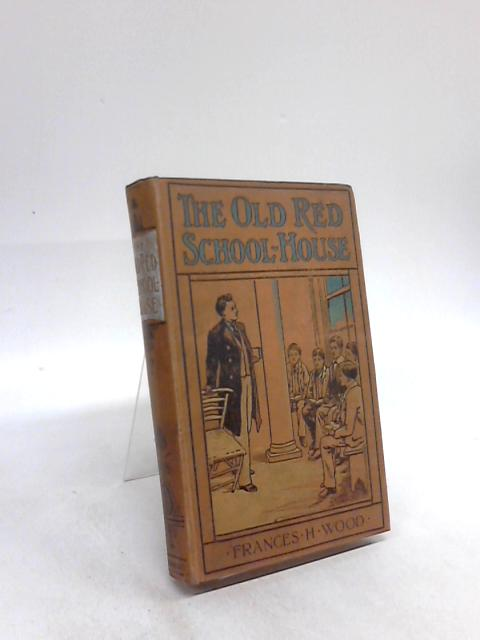 The Old Red School House by Frances Hariott Wood