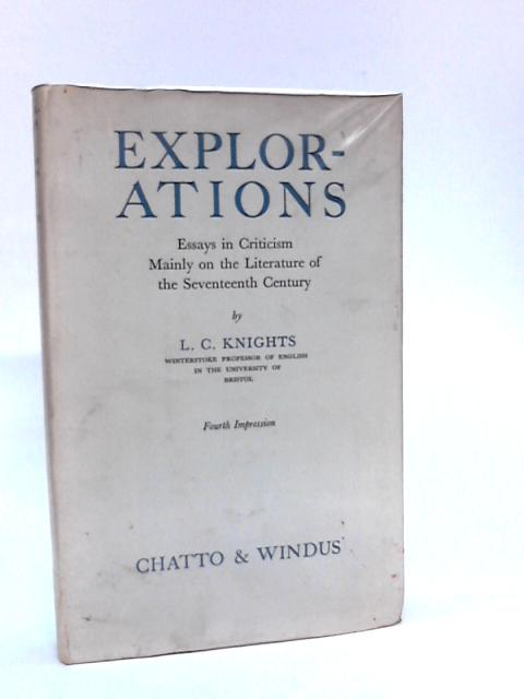 Further Explorations: Essays in Criticism by Knights, L.C.