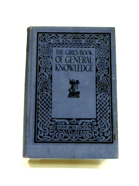 The Girl's Book of General Knowledge by Anon