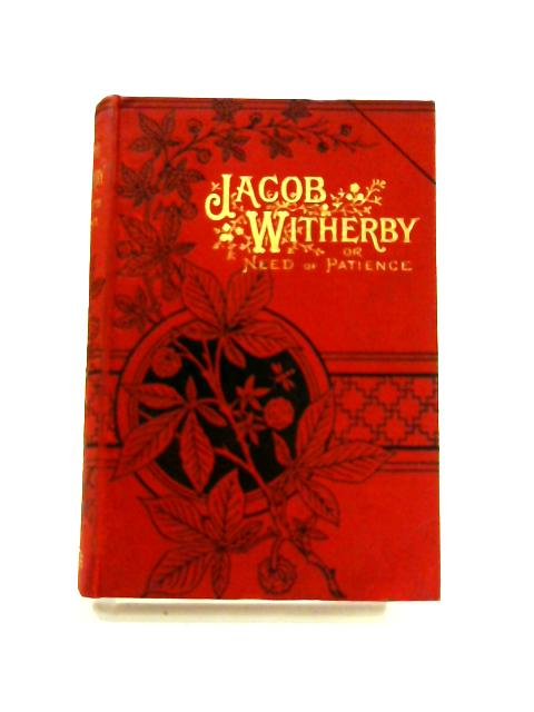 Jacob Witherby; or, Need of Patience by Agnes Giberne