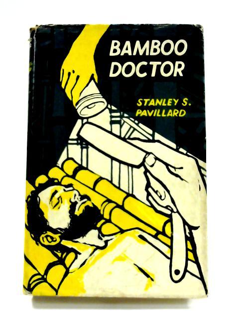 Bamboo Doctor by Stanley S. Pavillard