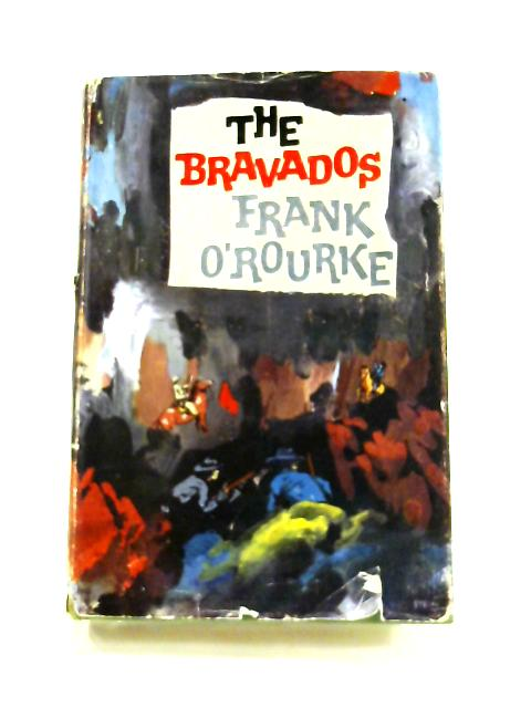 The Bravados by Frank O'Rourke