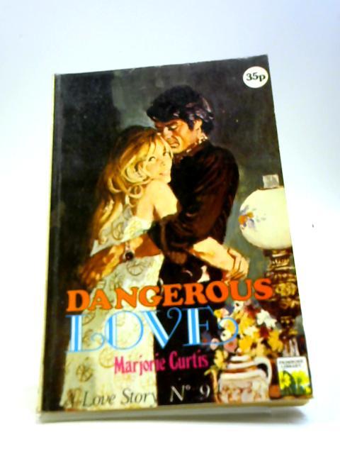 Dangerous Love By Marjorie Curtis