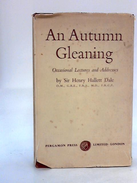 An Autumn Gleaning: Occasional lectures and addresses by Dale, Henry Hallett