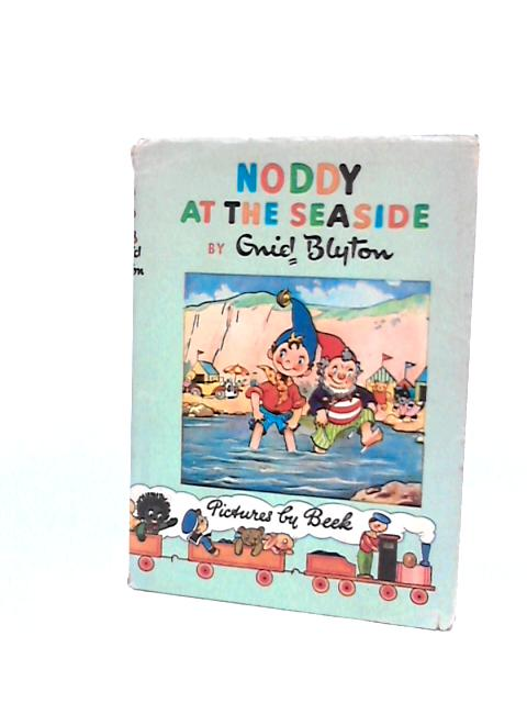 Noddy at the seaside (Little Noddy library series-no.7) by Blyton, Enid