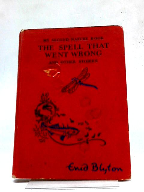 """My Second Nature Book: """"The Spell That Went Wrong"""" And Other Stories by Enid Blyton"""