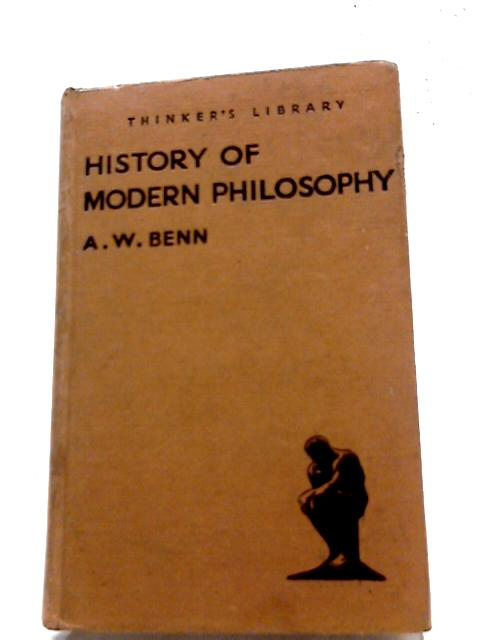 History of Modern Philosophy By Benn, A. W.