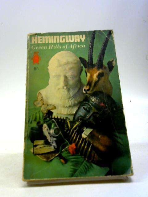 Green Hills of Africa by Hemingway, Ernest