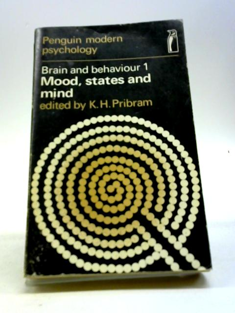Brain And Behaviour 1: Mood, States And Mind by Pribram, K.H. (editor)