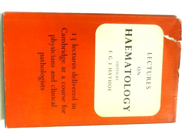 Lectures on Haematology By Edited by F.G.J. Hayhoe