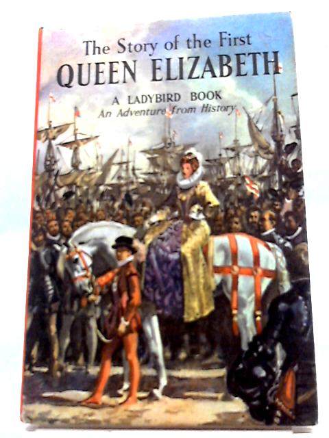 The Story of the First Queen Elizabeth by L du Garde Peach