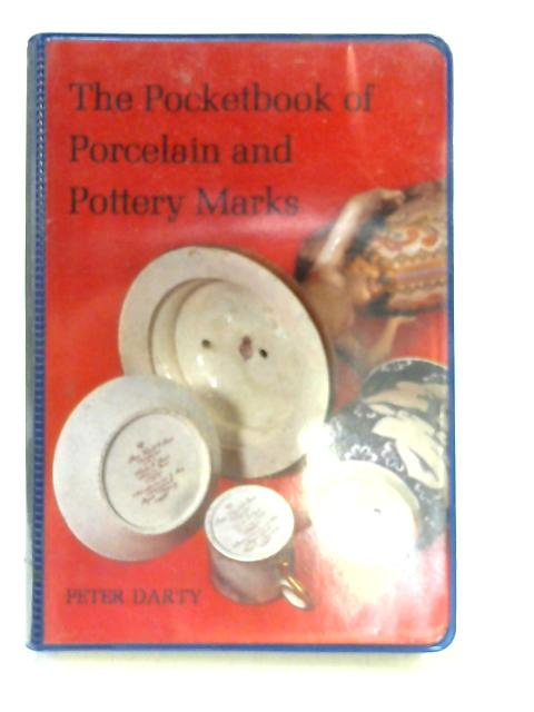 The Pocketbook of Porcelain and Pottery Marks By Darty