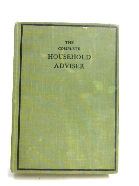 The Complete Household Adviser By Anon