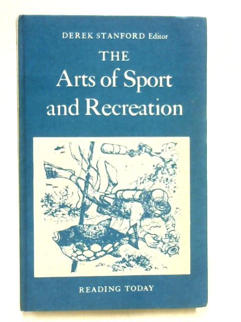 Arts of Sports and Recreation (Reading Today) By Derek Stanford