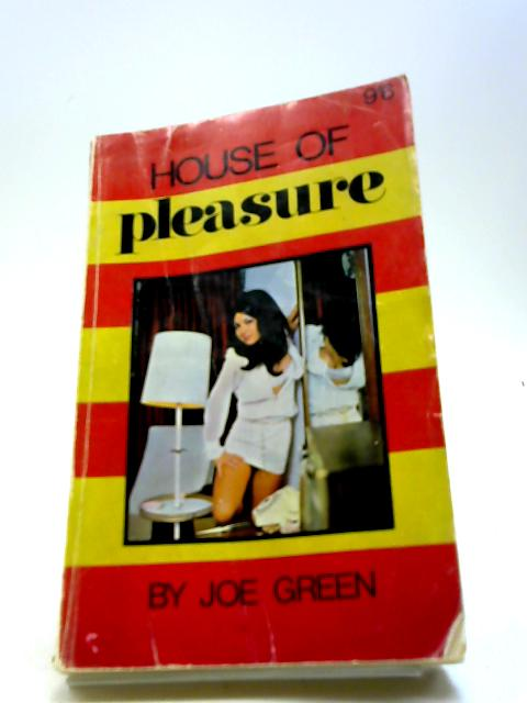 House Of Pleasure By Green, Joe