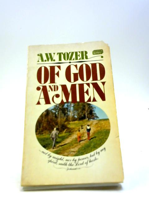 Of God and Men by Tozer, Aiden Wilson