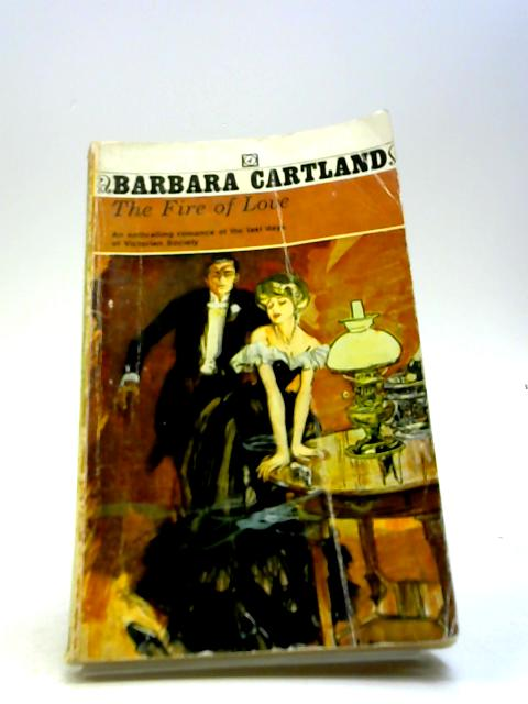 The Fire Of Love by Cartland, Barbara