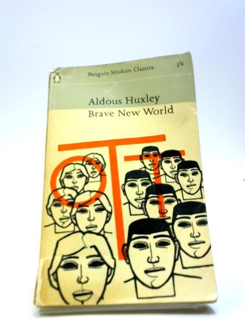 BRAVE NEW WORLD by Huxley, Aldous