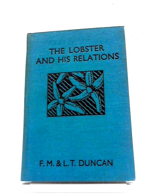 The Lobster And His Relations, (Wonders of The Sea) By Francis Martin Duncan