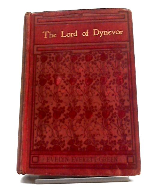 The Lord of Dynevor: a Tale of the Time of Edward the First by Evelyn Everett-Green