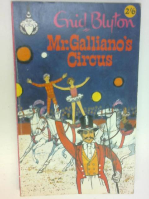 Mr. Galliano's Circus (Merlin books) by Enid Blyton