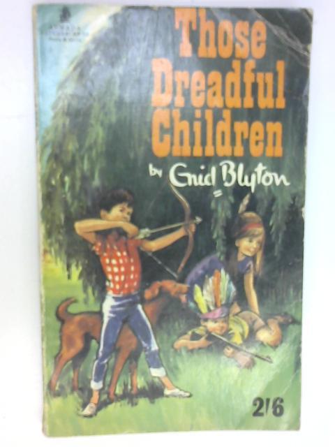 Those Dreadful Children (Armada paperbacks) by Blyton, Enid