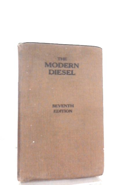 The Modern Diesel High-speed Compression-Ignition Oil Engines and Their Fuel-injection Systems By Geoffrey Smith