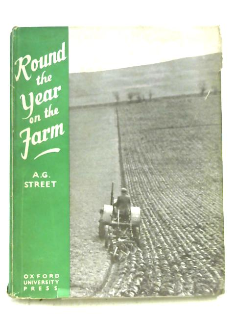 Round the Year on the Farm By A. G Street