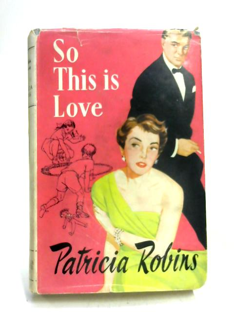 So This is Love By Patricia Robins