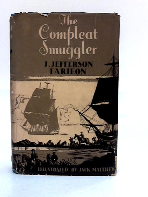 The Compleat Smuggler ... Illustrated by Jack Matthew by Joseph Jefferson Farjeon