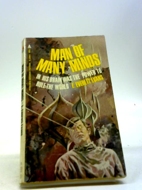 Man Of Many Minds by Evans, E. Everett
