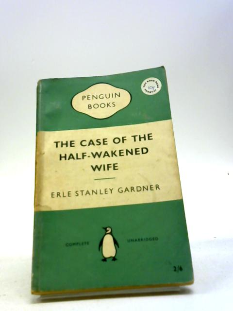 The Case of the Half-Wakened Wife (Penguin Book No. 1139) by Erle Stanley Gardner