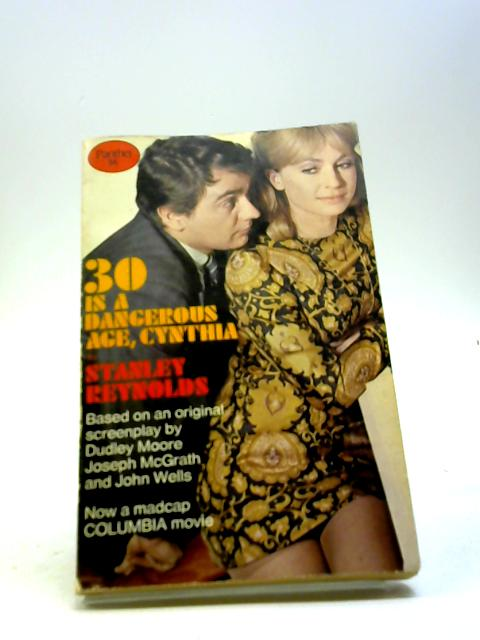 30 is a Dangerous Age, Cynthia by Stanley Reynolds