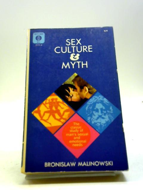 Sex Culture & Myth by Bronislaw Malinowski