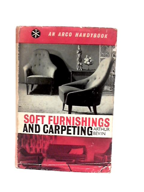 Soft Furnishings and Carpeting. With plates by Arthur Bevin
