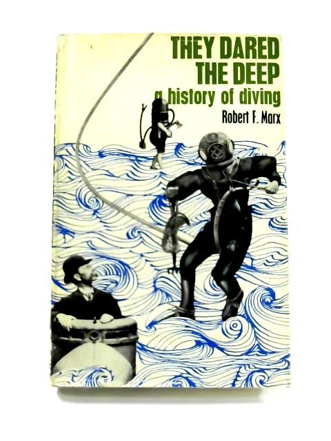 They Dared The Deep By R.F. Marx
