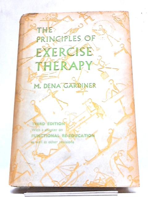 The Principles of Exercise Therapy By M Dena Gardiner