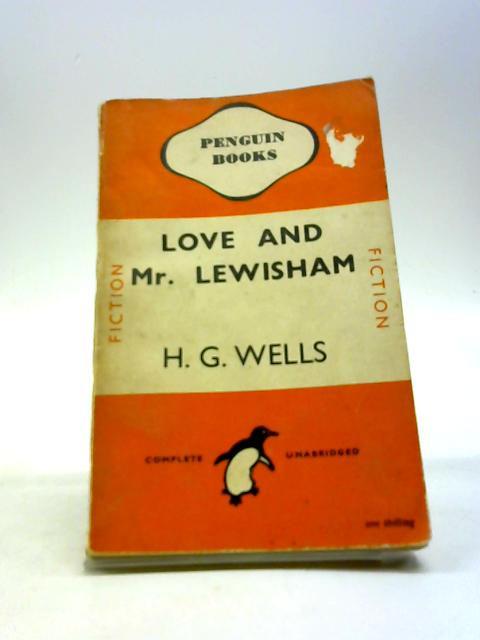 Love and Mr Lewisham by H G. Wells