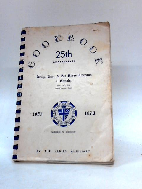 Cookbook 25th anniversary army, navy & air force veterans in canada 1953 - 1978 By The Ladies Auxiliary