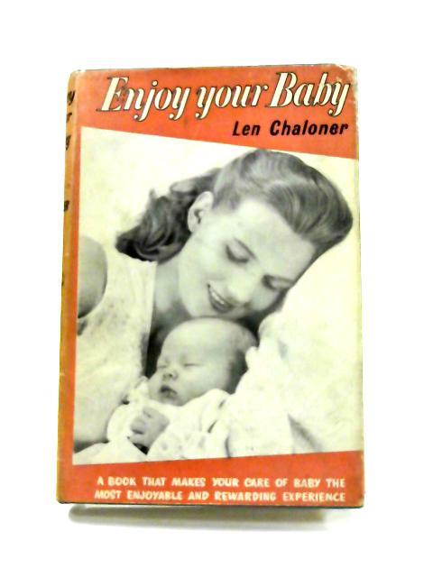 Enjoy Your Baby By Len Chaloner