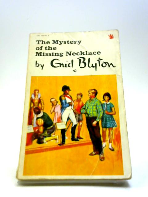 Mystery Of The Missing Necklace by Blyton. Enid