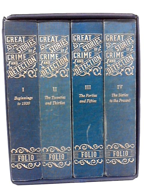 Great Stories of Crime Detection: Vol. I. Beginnings to 1920, Vol. II. The Twenties and Thirties, Vol. III. The Forties and Fifties, Vol. IV. From the Sixties to the Present, [4-volume boxed set] by Heald, Tim, Ridgway, Priscilla [editors]