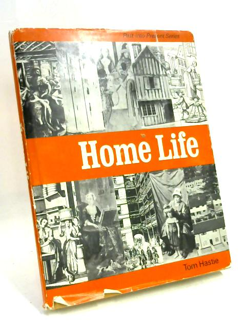 Home Life By Tom Hastie