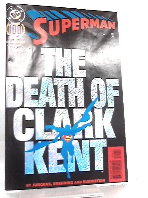 Superman No 100 May 1995, The Death of Clark Kent By Jurgens et al