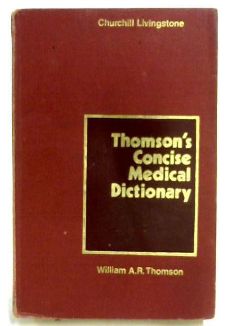 Thomson's Concise Medical Dictionary by William A R Thomson