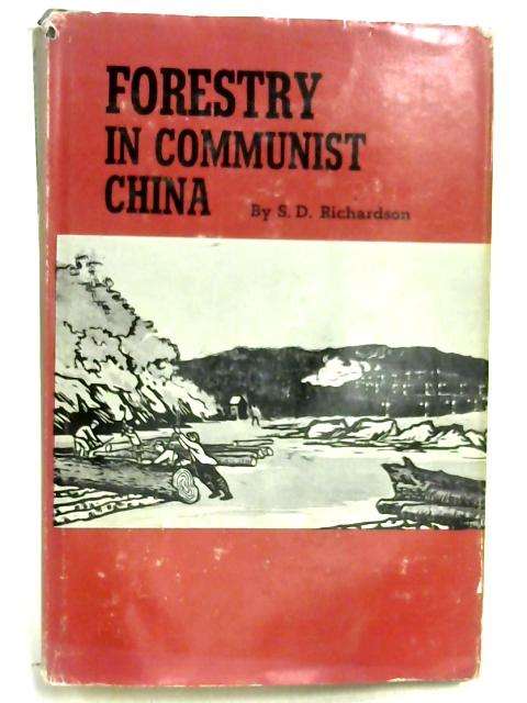 Forestry in Communist China By S.D. Richardson
