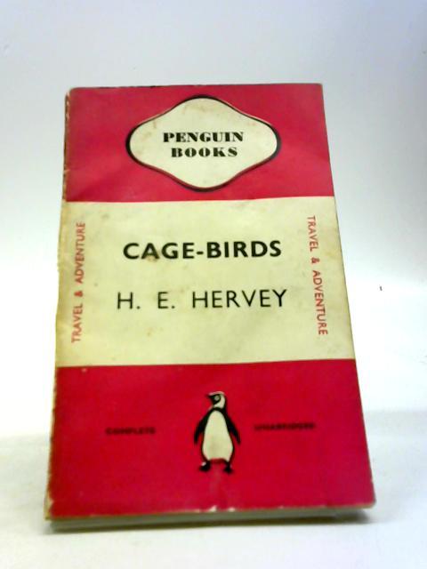 Cage-Birds by H.E. Hervey