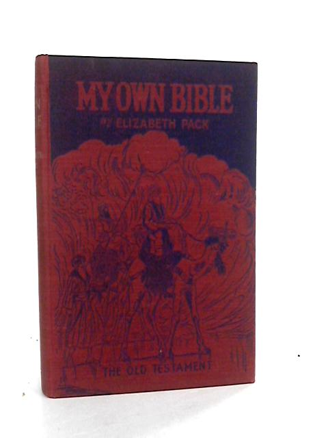 My Own Bible A Child's Old Testament by Elizabeth Pack