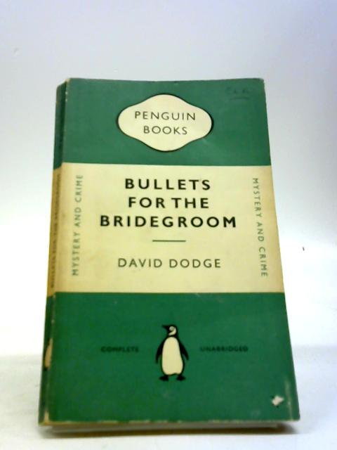 Bullets for the bridegroom by Dodge, David